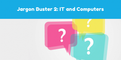 Jargon Buster 2: IT and Computers
