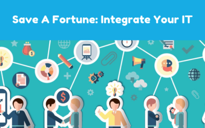 Save A Fortune with IT solutions for businesses: Integrate Your IT