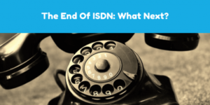 The End Of ISDN